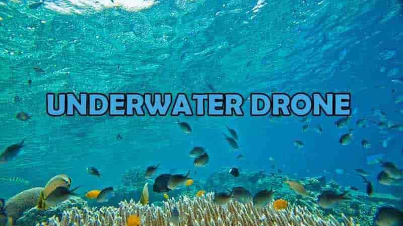 Top 5 Best Underwater Drones